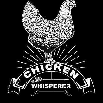 'Chicken Whisperer' Adorable Funny Chicken Lover Gift by leyogi