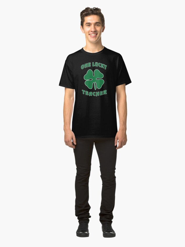 Alternate view of St Patricks Day, Lucky Teacher, Irish T-Shirt Gift Classic T-Shirt