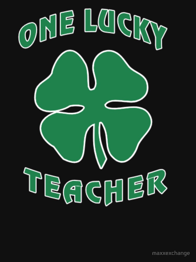 St Patricks Day, Lucky Teacher, Irish T-Shirt Gift by maxxexchange