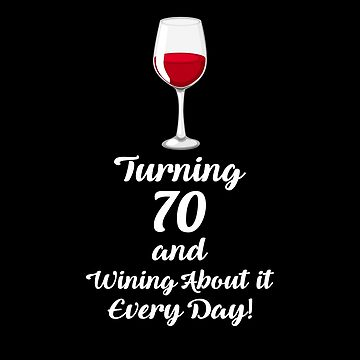Turning 70 And Wining About It Shirt Wine Lover 70th Birthday T-Shirt Great Gift for Grandma Short-Sleeve Jersey Tee by CrusaderStore