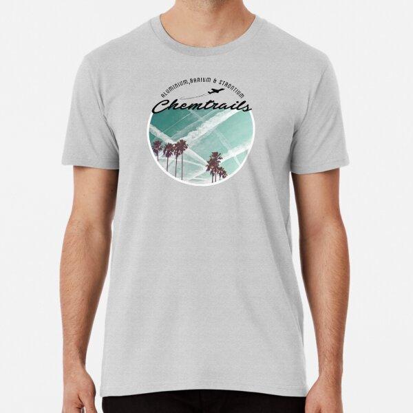 CHEMTRAILS, NOT SUCH PRETTY CLOUDS. Premium T-Shirt