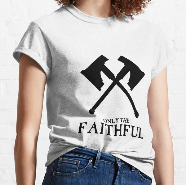 Only The Faithful - Hallowed Knights Classic T-Shirt