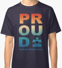 Proud - autistic and proud  Classic T-Shirt