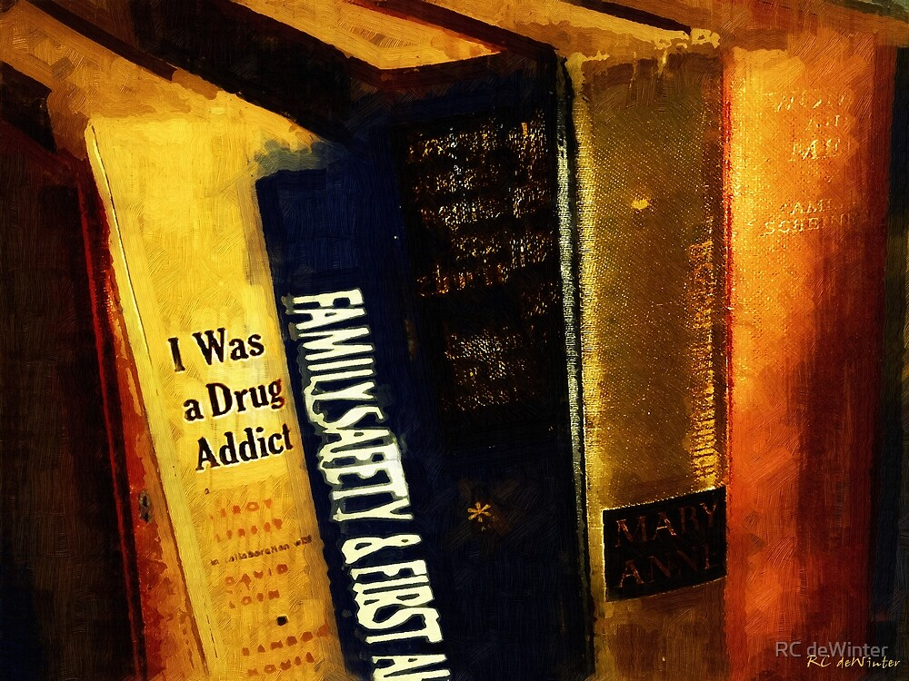 I Was a Drug Addict and Other Great Literature by RC deWinter