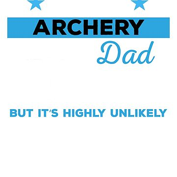 Funny Archery Dad Tshirt Gift by mikevdv2001