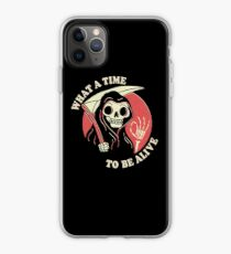What A Time To Be Alive iPhone Case