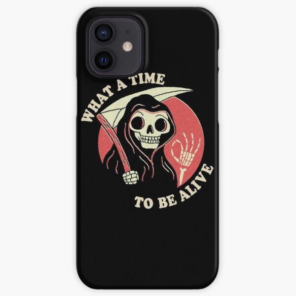 What A Time To Be Alive iPhone Snap Case