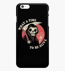 What A Time To Be Alive iPhone 6s Plus Case