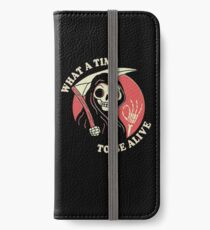 What A Time To Be Alive iPhone Wallet/Case/Skin