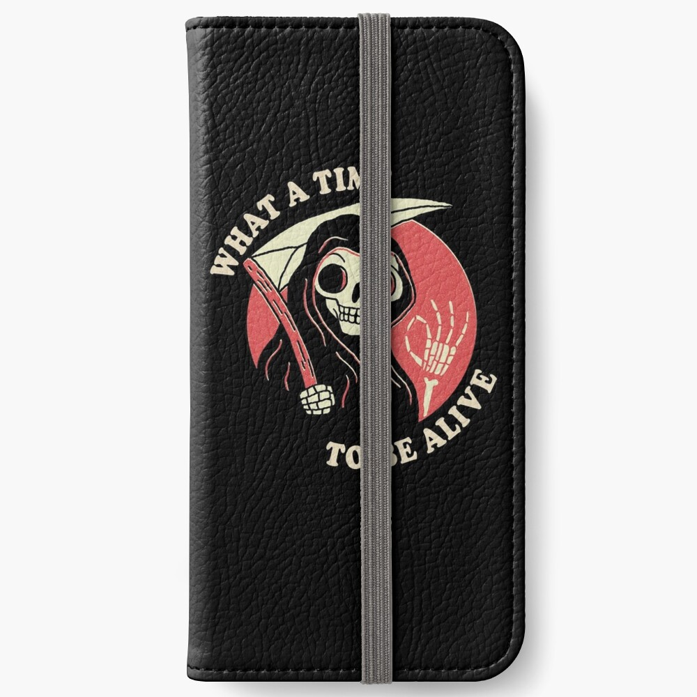 What A Time To Be Alive iPhone Wallet