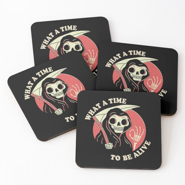 What A Time To Be Alive Coasters (Set of 4)