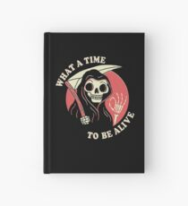 What A Time To Be Alive Hardcover Journal
