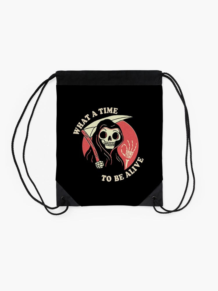 Alternate view of What A Time To Be Alive Drawstring Bag