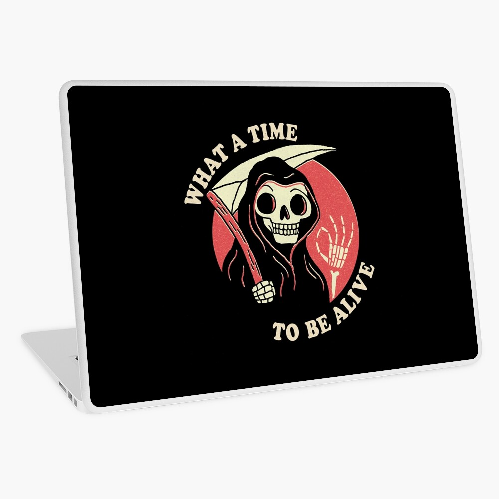 What A Time To Be Alive Laptop Skin