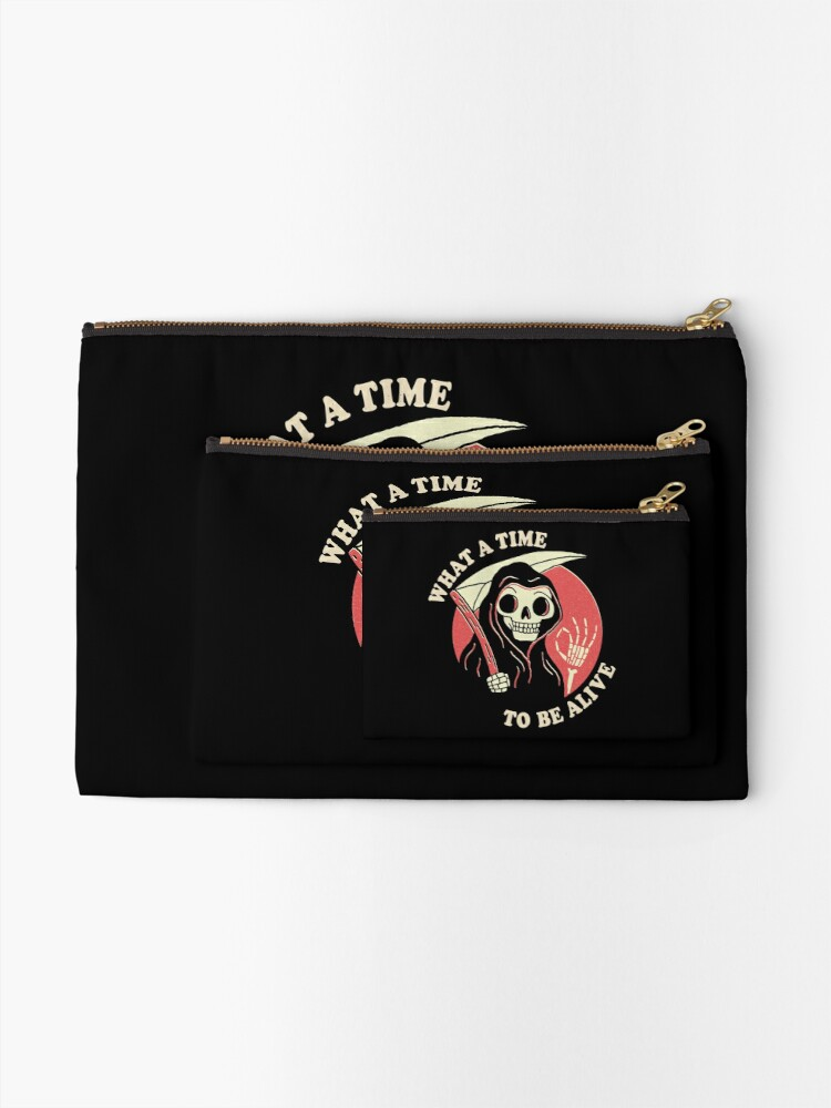 Alternate view of What A Time To Be Alive Zipper Pouch