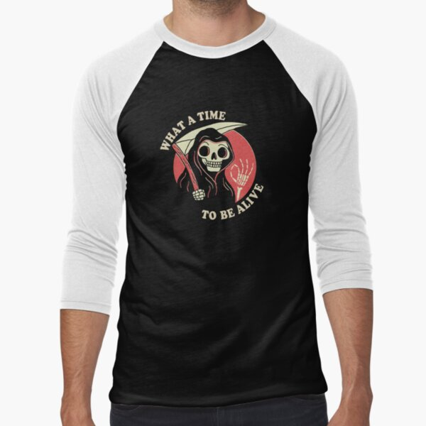 What A Time To Be Alive Baseball ¾ Sleeve T-Shirt