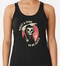 What A Time To Be Alive Women's Tank Top