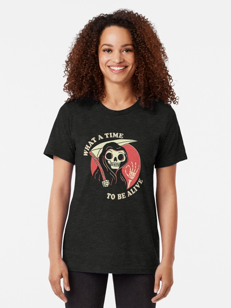 Alternate view of What A Time To Be Alive Tri-blend T-Shirt