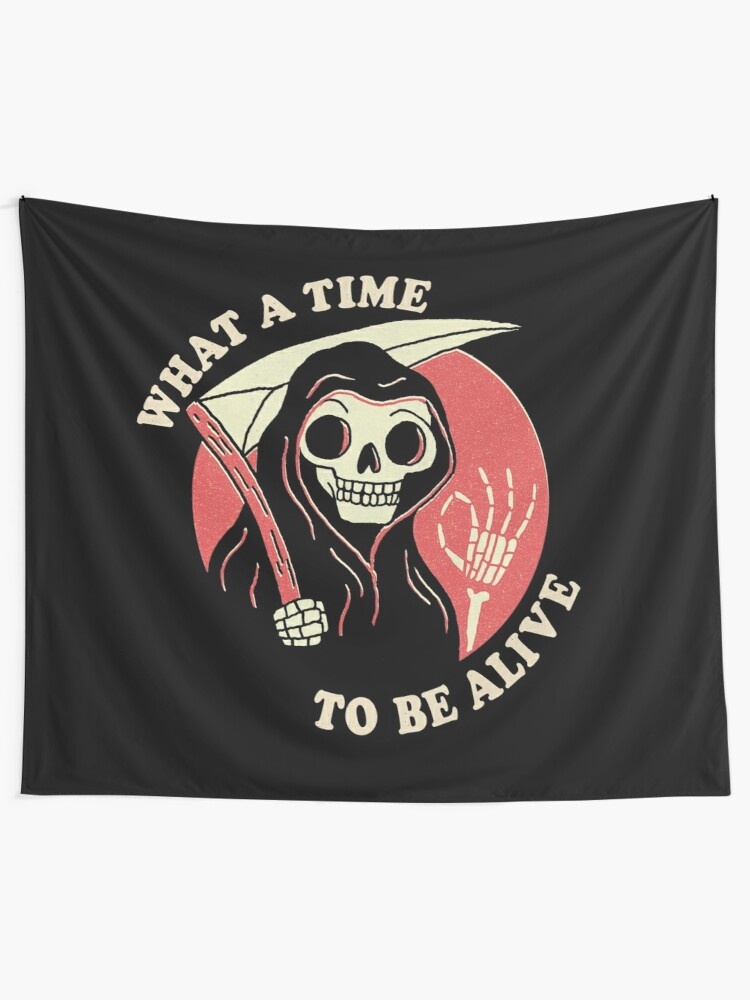 Alternate view of What A Time To Be Alive Tapestry