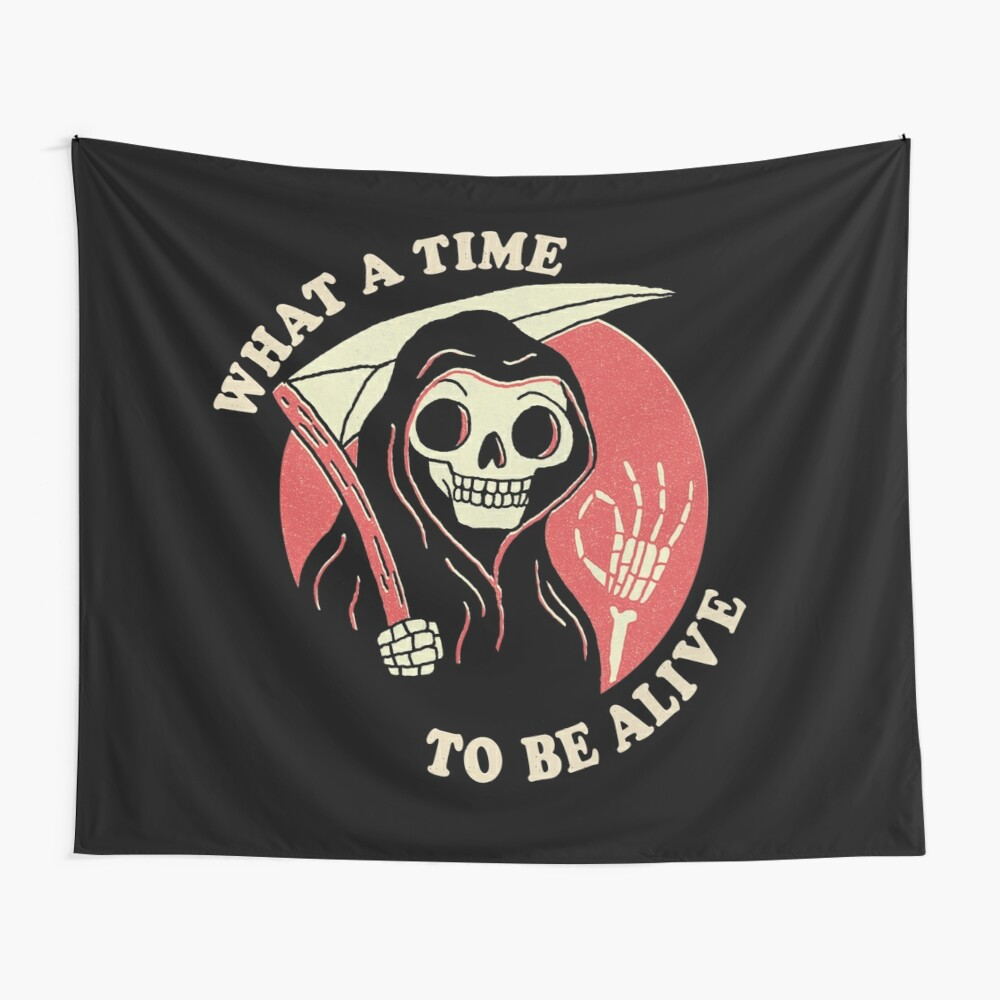 What A Time To Be Alive Wall Tapestry
