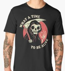 What A Time To Be Alive Men's Premium T-Shirt