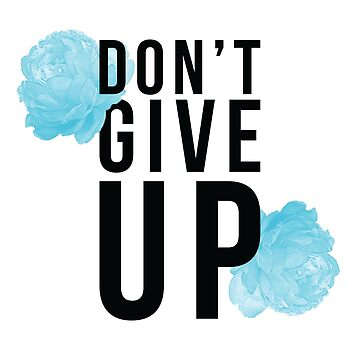 Don't give up! by Sketchbrooke