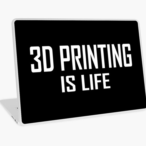3D printing Is Life Laptop Skin