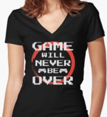 GAME wants NEVER be OVER Women's Fitted V-Neck T-Shirt