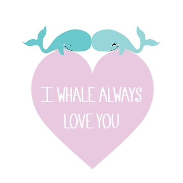 I whale always love you #2 by Sketchbrooke