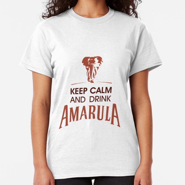 Keep Calm and Drink Amarula Classic T-Shirt