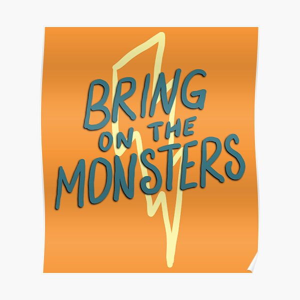 bring on the monsters! Poster