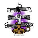 It's just a bunch of Hocus Pocus by jordannelefae