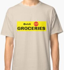 Quick Stop Groceries Classic T-Shirt