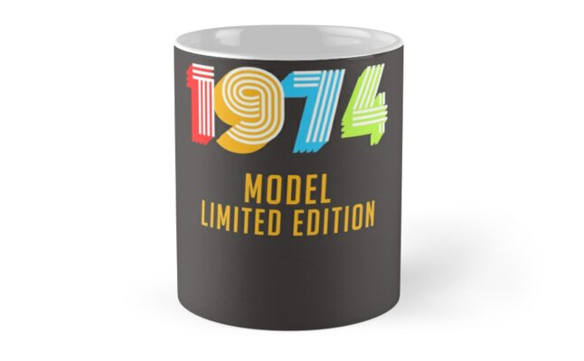 1974 Model Limited Edition Funny 45th Birthday Shirt For Men Or Women Forty Fifth Gift Ideas 45 Mugs