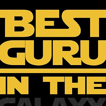 Best Guru In The Galaxy Guru Gift by funnyguy