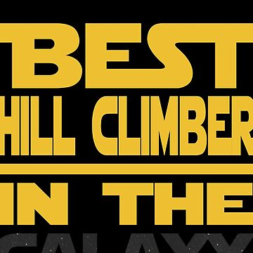 Best Hill Climber In The Galaxy  by funnyguy