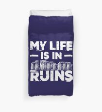 My Life Is In  Ruins Archaeology Duvet Cover