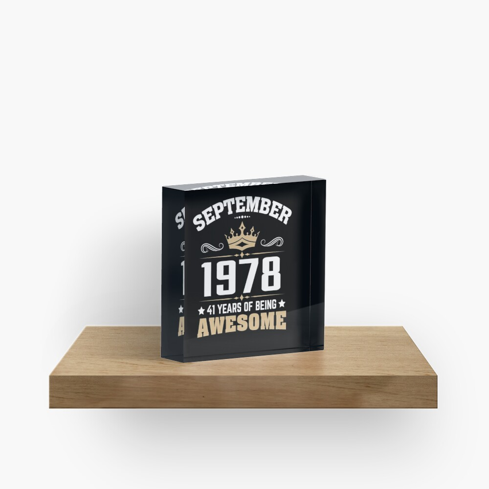 September 1978 41 Years Of Being Awesome Acrylic Block