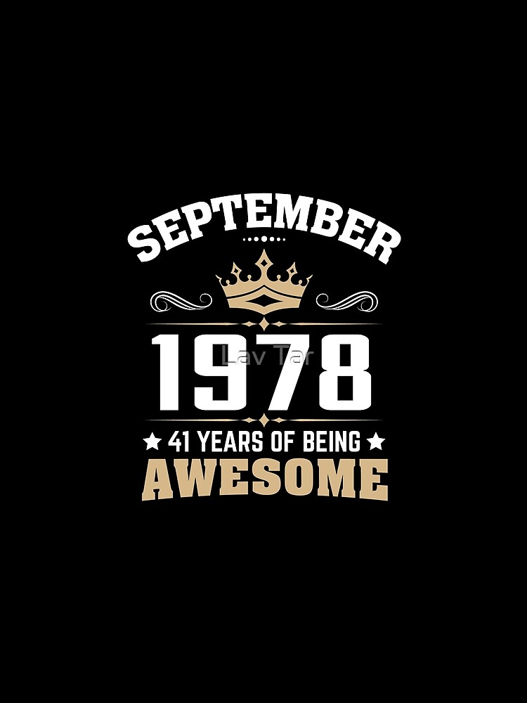 September 1978 41 Years Of Being Awesome by lavatarnt
