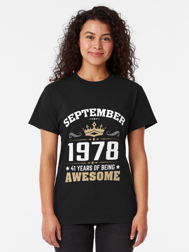 Alternate view of September 1978 41 Years Of Being Awesome Classic T-Shirt