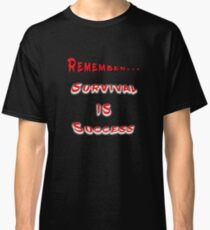 College Student Survival and Success Classic T-Shirt