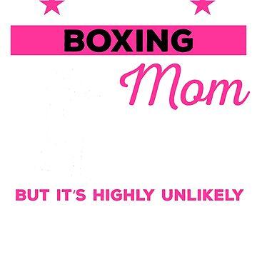 Funny Boxing Mom Tshirt Gift by mikevdv2001