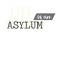 Life is an asylum quote by Deana Greenfield
