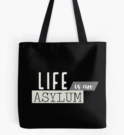 Life is an asylum quote Tote Bag