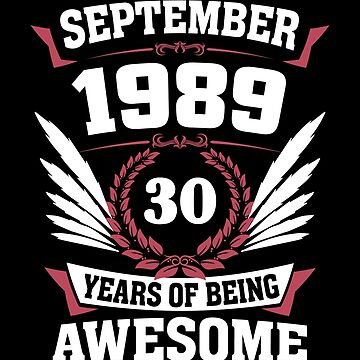September 1989 30 Years Of Being Awesome by lavatarnt