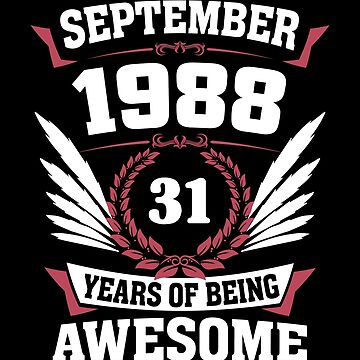 September 1988 31 Years Of Being Awesome by lavatarnt