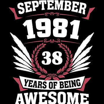 September 1981 38 Years Of Being Awesome by lavatarnt