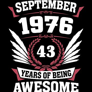 September 1976 43 Years Of Being Awesome by lavatarnt