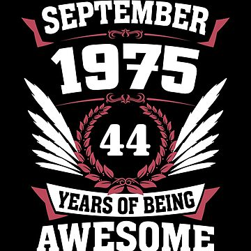September 1975 44 Years Of Being Awesome by lavatarnt