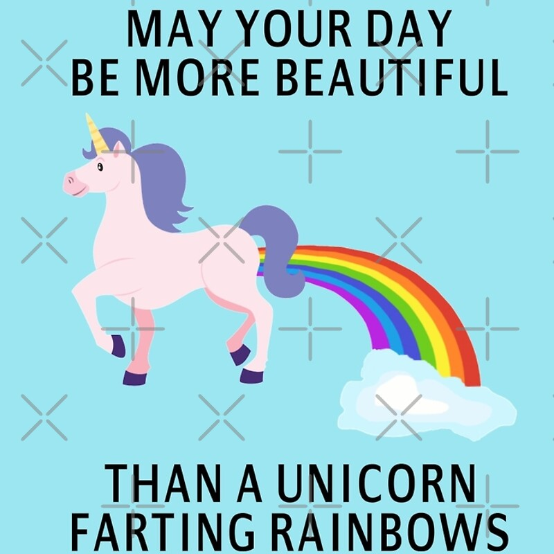 May Your Day Be More Beautiful Than A Unicorn Farting Rainbows – Farting Birthday Cards